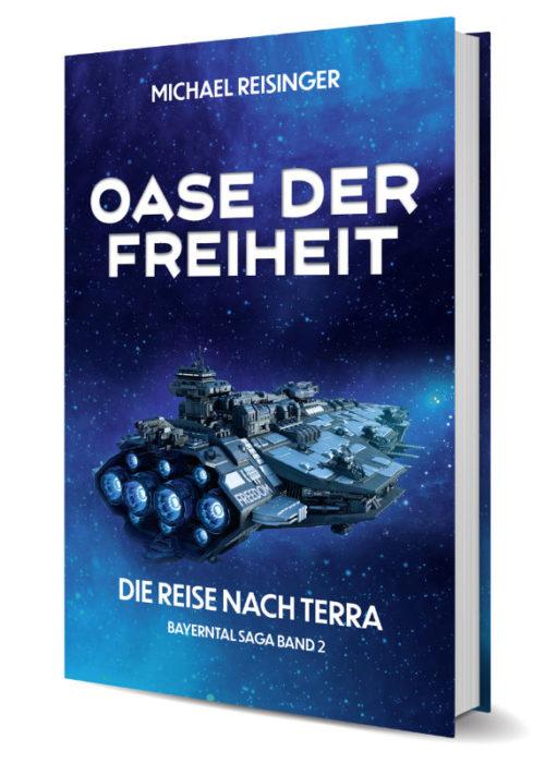 Oase der Freiheit -Die Reise nach Terra. Buch von Michael Reisinger - Buchautor - Bayerntal Saga